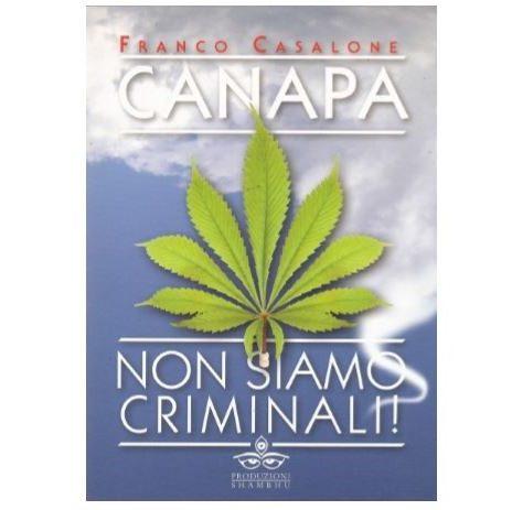 CANAPA – Non Siamo Criminali – Franco Casalone